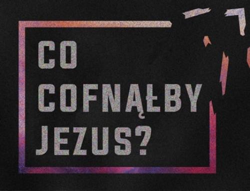 Co cofnąłby Jezus?